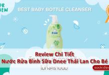 Review Chi Tiết Nước Rửa Bình Sữa Dnee Thái