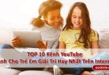 》10 Kênh YouTube Cho Trẻ Em Giải Trí Hay Nhất Trên Internet《